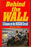 img - for Behind the Wall: A Season on the Nascar Circuit book / textbook / text book