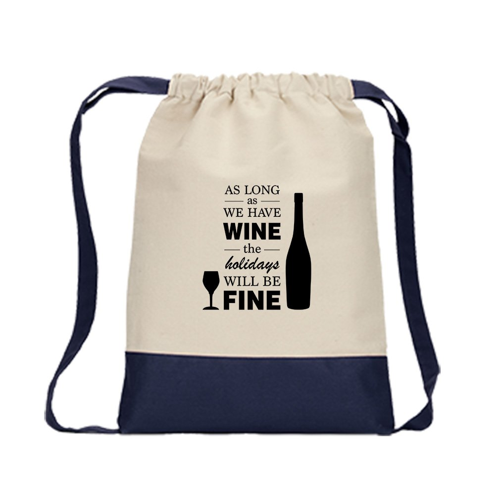 As Long We Wine Holidays Will Be Fine Canvas Backpack Color Drawstring Bag - Navy