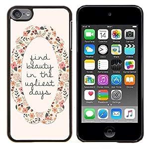 Encuentra Belleza motivación de la guirnalda de la flor- Metal de aluminio y de plástico duro Caja del teléfono - Negro - iPod Touch 6