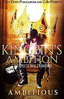Book Cover: A Kingpin's Ambition: Respect My Throne