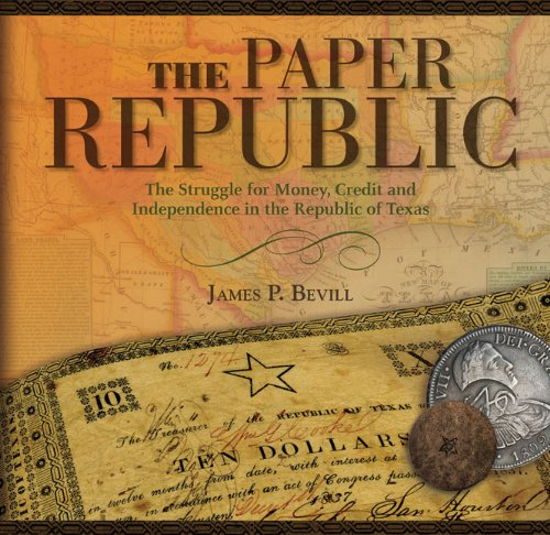Download Paper Republic: The Struggle for Money, Credit and Independence in the Republic of Texas pdf epub