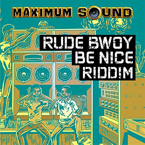 Rude Bwoy Be Nice Dub (feat. Robert - Maximum Robbie