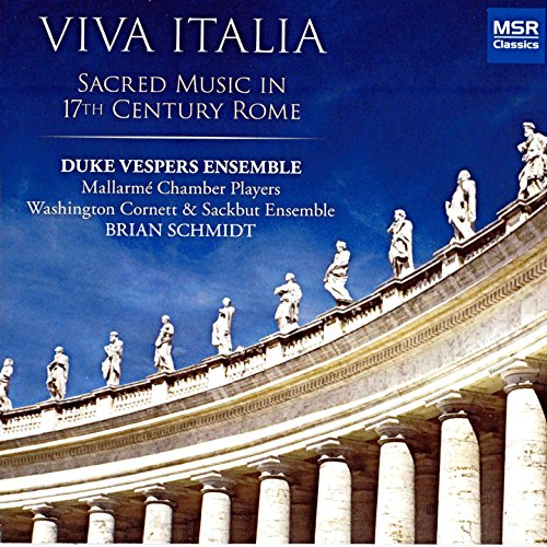 Viva Italia - Sacred Music in 17th Century Rome: Carissimi, Charpentier, Palestrina and Victoria; Sances: Missa Sancta Maria Magdalenae [World Premiere Recording]