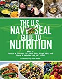 The U. S. Navy SEAL Guide to Nutrition, , 1620878836