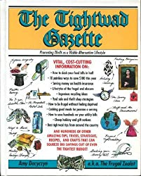 The Tightwad Gazette: Promoting Thrift as a Viable Alternative Li festyle