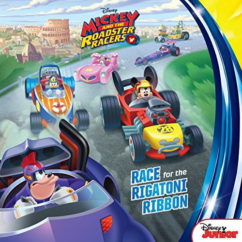 Mickey Ribbons - Mickey and the Roadster Racers: Race for the Rigatoni Ribbon! (Disney Storybook (eBook))
