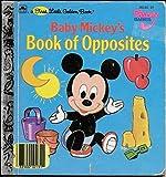 Baby Mickey's Opposites, Golden Books Staff, 0307101517