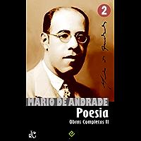 Obras Completas de Mário de Andrade II: Poesia Completa (Edição Definitiva)