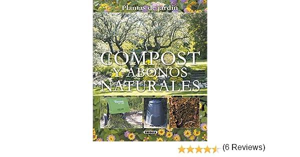 Compost Y Abonos Naturales (Plantas De Jardín nº 13) eBook: Equipo Susaeta: Amazon.es: Tienda Kindle