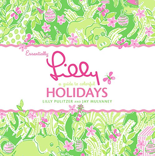 - Essentially Lilly: A Guide to Colorful Holidays