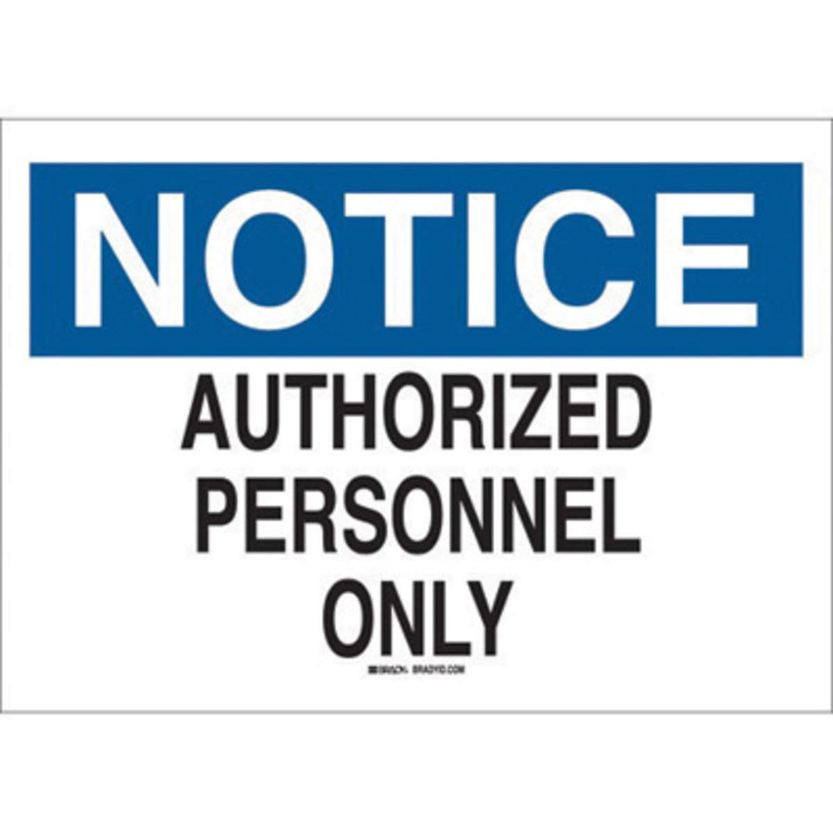 Brady 10'' X 14'' X 1/10'' Black/Blue On White .0984'' B-120 Fiberglass Admittance Sign''NOTICE AUTHORIZED PERSONNEL ONLY''
