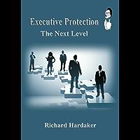 Executive Protection - The Next Level