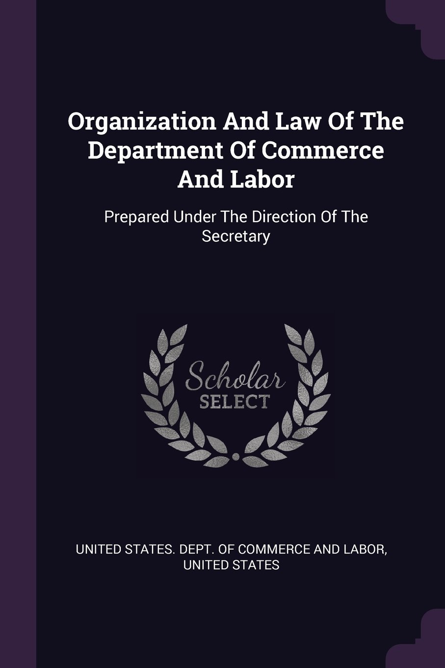 Download Organization And Law Of The Department Of Commerce And Labor: Prepared Under The Direction Of The Secretary ebook