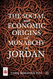 The Social and Economic Origins of Monarchy in Jordan (Middle East Today)