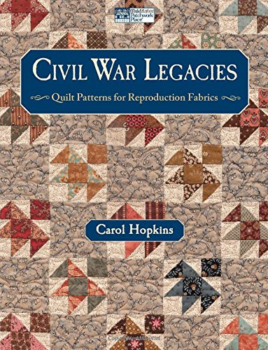 civil-war-legacies-quilt-patterns-for-reproduction-fabrics