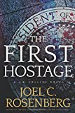 Book cover from The First Hostage: A J. B. Collins Novel by Joel C. Rosenberg