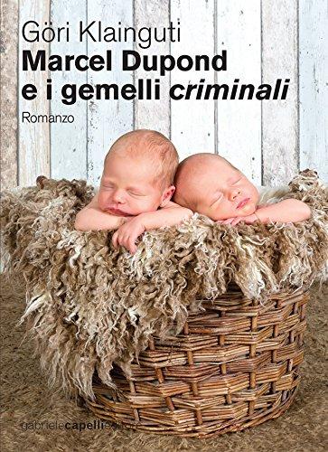 Marcel Dupond e i gemelli criminali (Italian Edition)
