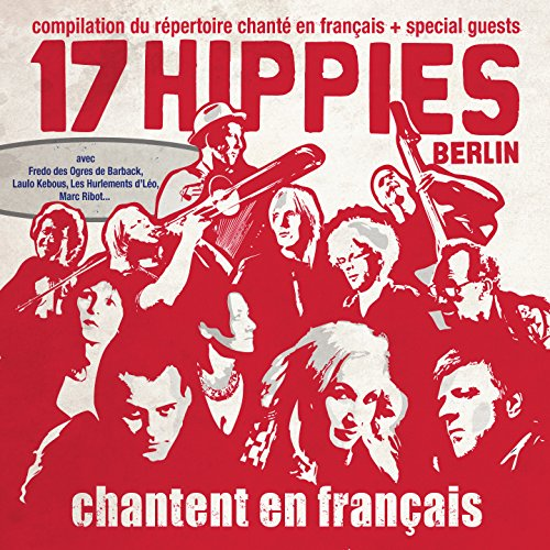 17 Hippies - Chantent En Francais - Zortam Music