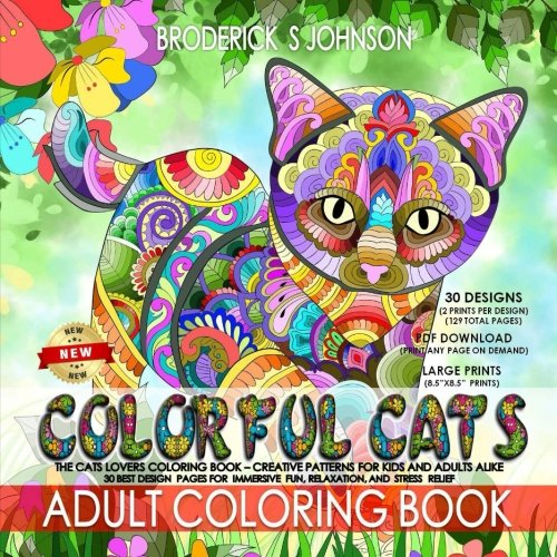 Read Online Colorful Cats: The Cat Lovers Coloring Book; Creative Patterns For Kids and Adults Alike - 30 Best Design Pages for Immersive Fun, Relaxation,  and ... - Art Therapy for The Mind Book) (Volume 21) PDF