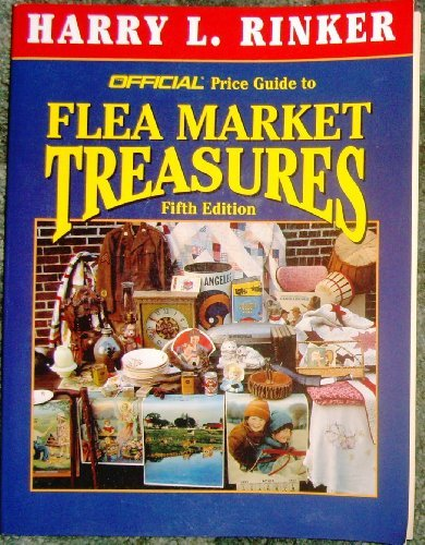 the-official-price-guide-to-flea-market-treasures-5th-edition-by-harry-l-rinker-1999-05-18