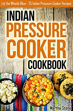 Indian pressure cooker cookbook let the whistle blow 25 indian download one of the free kindle apps to start reading kindle books on your smartphone tablet and computer forumfinder Images