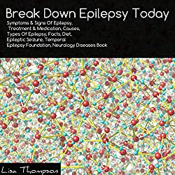 Break Down Epilepsy Today