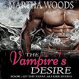 The Vampire's Desire: Fatal Allure, Book 1