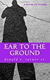 Ear to the Ground, Donald Turner, 1469901609