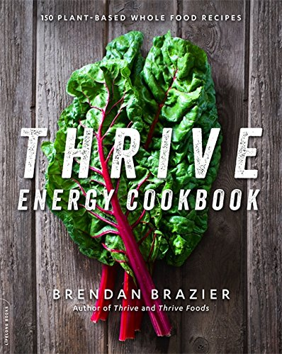 Thrive Energy Cookbook: 150 Plant-Based Whole Food Recipes (Best Bike Shop Las Vegas)