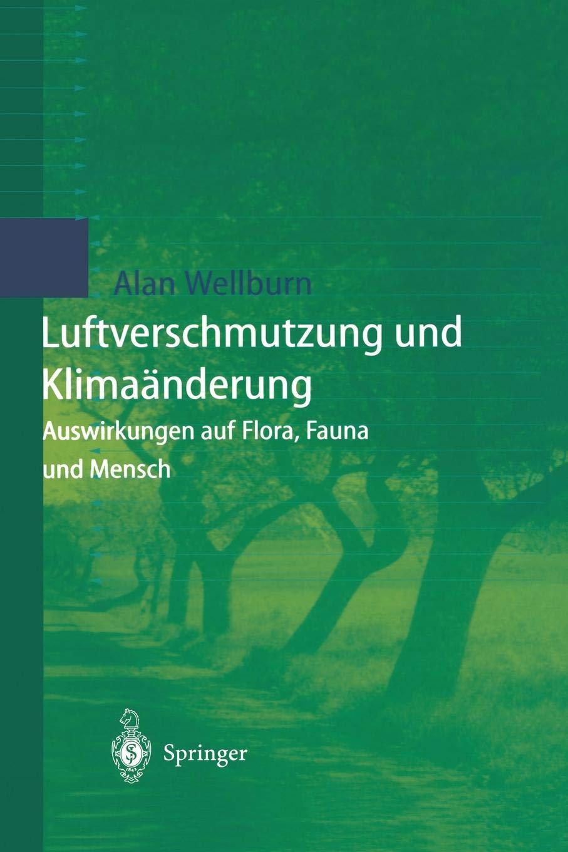 Luftverschmutzung Und Klimaänderung  'Auswirkungen Auf Flora Fauna Und Mensch'