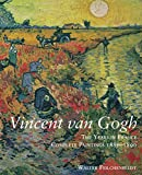 Vincent van Gogh: The Years in France: Complete Paintings 1886–1890