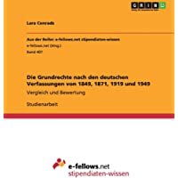 Die Grundrechte nach den deutschen Verfassungen von 1849, 1871, 1919 und 1949: Vergleich und Bewertung