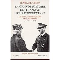 La Grande Histoire des Français sous l'Occupation, tome 2 : Juin 40 - juin 42