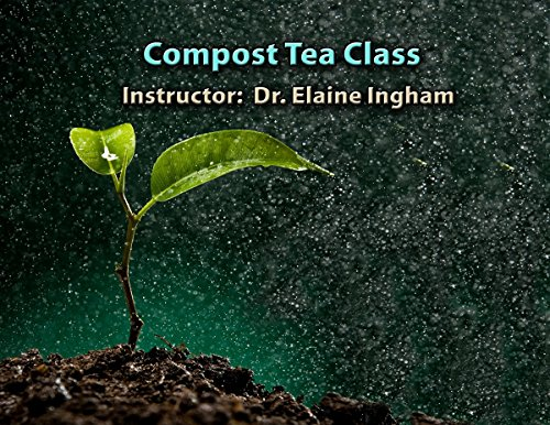 compost-tea-class-online-for-organic-gardening-by-dr-elaine-ingham