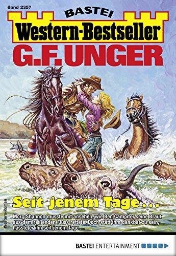 G. F. Unger Western-Bestseller 2357 - Western: Seit jenem Tage ... (German Edition)