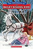 Unicorns Don't Give Sleigh Rides (The Adventures of the Bailey School Kids, No. 28)
