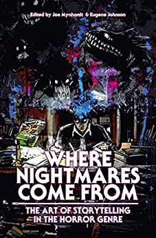 Where Nightmares Come From: The Art of Storytelling in the Horror Genre (The Dream Weaver series Book 1) by [Barker, Clive, Lansdale, Joe R., King, Stephen, Connolly, John, Morton, Lisa, Vincent, Bev, Chizmar, Richard, Massie, Elizabeth]