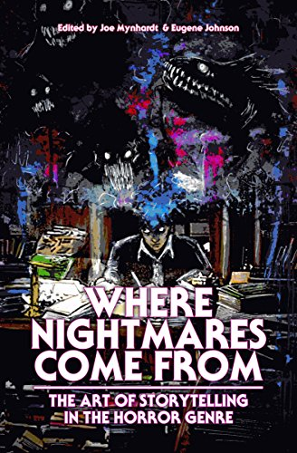 Resultado de imagem para Where Nightmares Come From: The Art of Storytelling in the Horror Genre