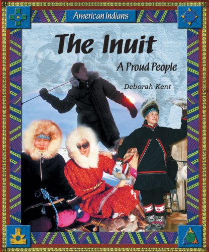 The Inuit: A Proud People (American Indians)