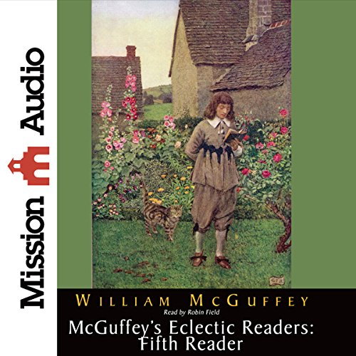 McGuffey's Eclectic Readers: Fifth Reader (Mcguffeys Fifth Reader)