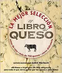 El libro del queso: La mejor selección. Notas de cata. Más de 750 ...