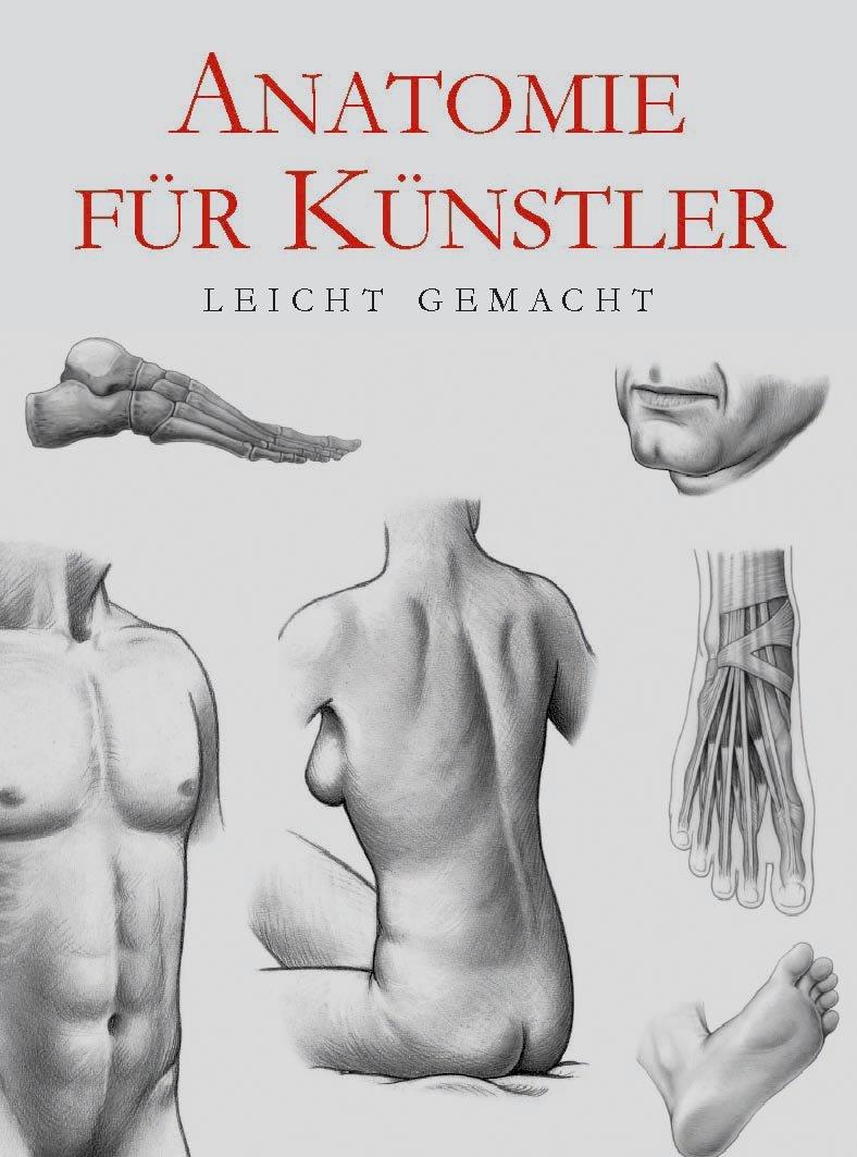 Anatomie für Künstler - leicht gemacht: Amazon.de: Bücher