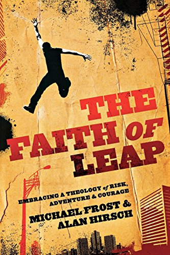 The Faith of Leap: Embracing a Theology of Risk, Adventure & Courage (Shapevine)