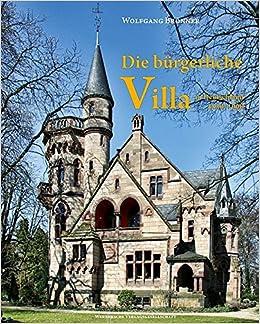 Die bürgerliche Villa in Deutschland 1830-1900: Amazon.de: Wolfgang ...