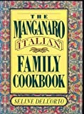 img - for The Manganaro Italian Family Cookbook by Seline Dell'Orto (1989-11-01) book / textbook / text book