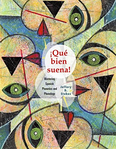 Que Bien Suena: Mastering Spanish Phonetics and Phonology (World Languages)