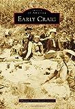 Early Craig, Museum of Northwest Colorado, 0738599697