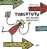 Turlututu : Une sacrée aventure !