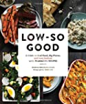 Low-So Good: A Guide to Real Food, Bi...