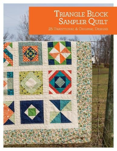 Read Online Triangle Block Sampler Quilt: 25 Traditional and Original Designs (Quilt Essentials) pdf epub